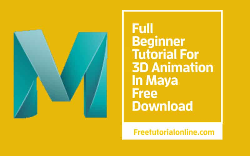 free-tutorial-online.com- 3D-Animation-In-Maya-Free-Download