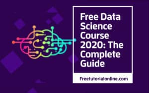 free-tutorial-online.com-Free-Data-Science-Course-2020-The-Complete-Guide