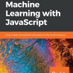 Download Machine Learning with Javascript Free Tutorials for 2020