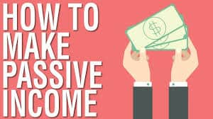 how to make passive income for all levels